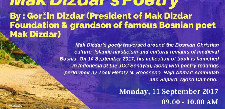 "Public Lecture: ""The Importance of Mak Dizdar's Poetry"" By Gorcin Dizdar (Presiden of Mak Dizdar Foundation & granson of famous Bosnian poet Mak Dizdar)"